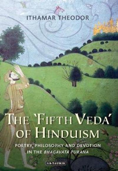 The 'Fifth Veda' of Hinduism - Ithamar Theodor
