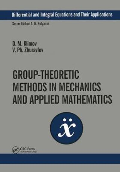 Group-Theoretic Methods in Mechanics and Applied Mathematics - D.M. Klimov