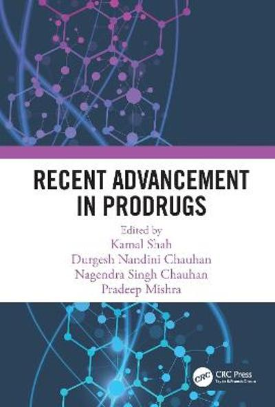 Recent Advancement in Prodrugs - Kamal Shah