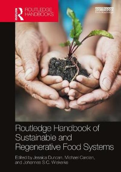 Routledge Handbook of Sustainable and Regenerative Food Systems - Jessica Duncan