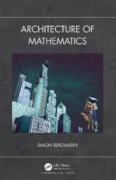 Architecture of Mathematics - Simon Serovajsky