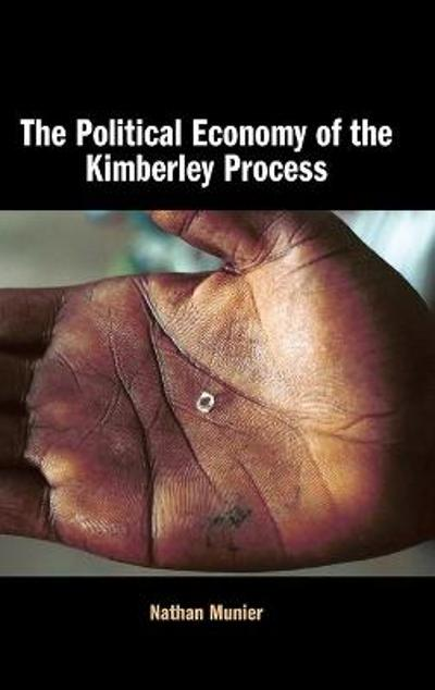 The Political Economy of the Kimberley Process - Nathan Munier