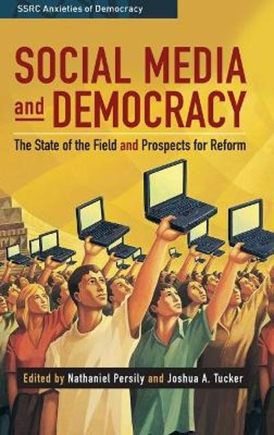 Social Media and Democracy - Nathaniel Persily