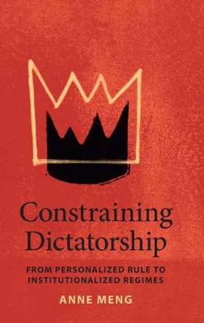 Constraining Dictatorship - Anne Meng
