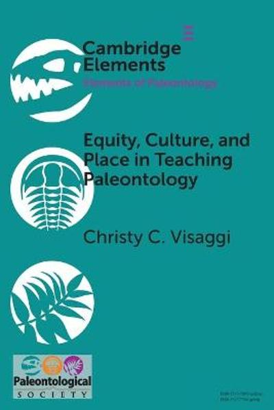 Equity, Culture, and Place in Teaching Paleontology - Christy C. Visaggi