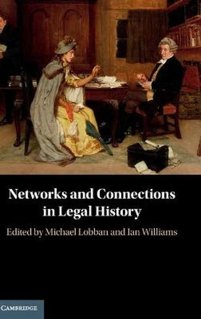 Networks and Connections in Legal History - Michael Lobban