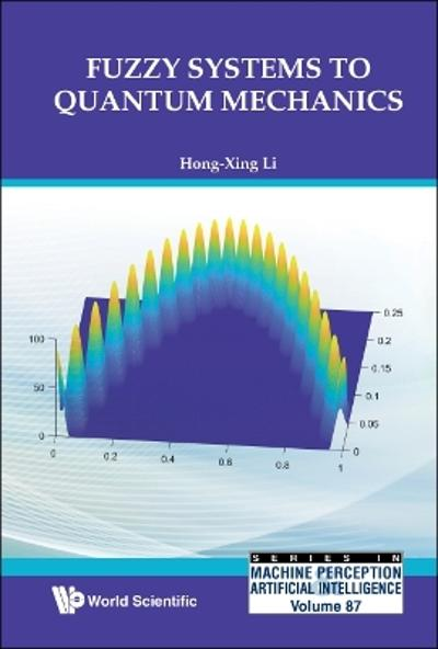 Fuzzy Systems To Quantum Mechanics - Hong-xing Li