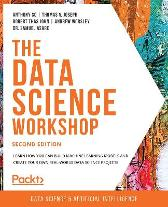 The The Data Science Workshop - Anthony So Thomas V. Joseph Robert Thas John Andrew Worsley Dr. Samuel Asare