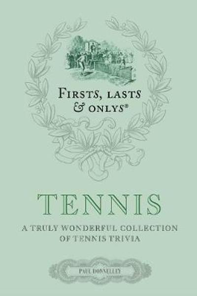 Firsts, Lasts and Onlys: Tennis - Paul Donnelley