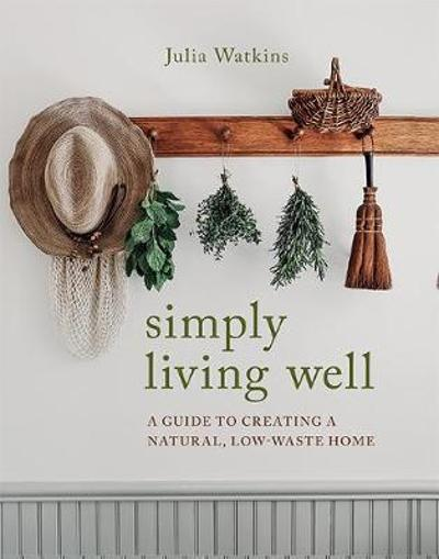 Simply Living Well - Julia Watkins