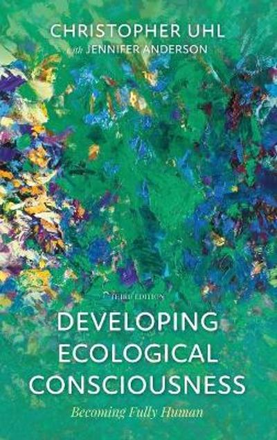 Developing Ecological Consciousness - Christopher Uhl