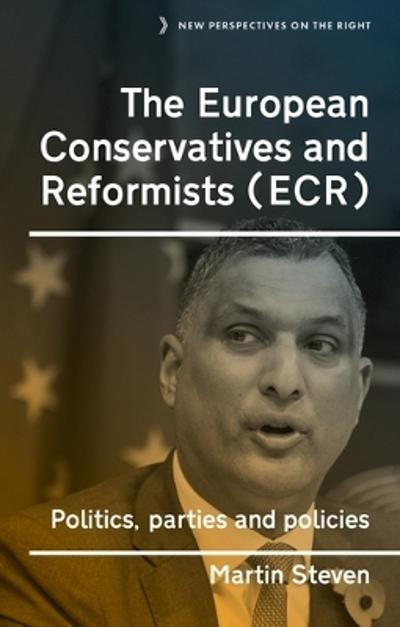 The European Conservatives and Reformists (Ecr) - Martin Steven