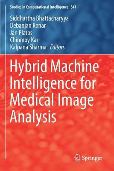 Hybrid Machine Intelligence for Medical Image Analysis - Siddhartha Bhattacharyya