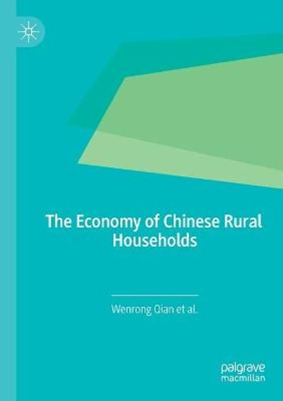 The Economy of Chinese Rural Households - Wenrong Qian