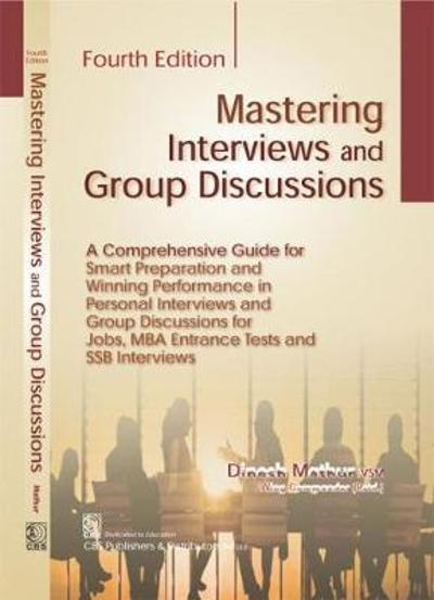 Mastering Interviews and Group Discussions - Dinesh Mathur