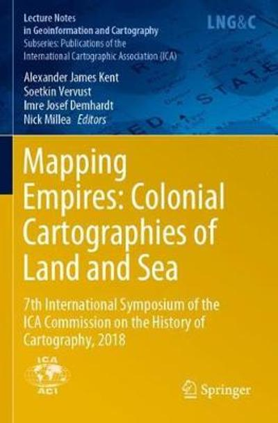 Mapping Empires: Colonial Cartographies of Land and Sea - Alexander James Kent
