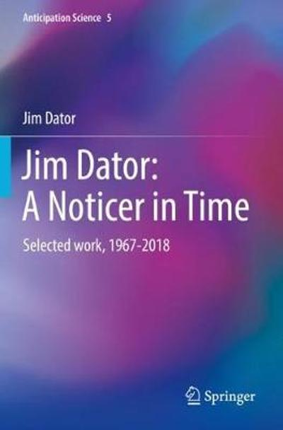 Jim Dator: A Noticer in Time - Jim Dator