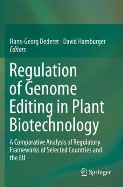 Regulation of Genome Editing in Plant Biotechnology - Hans-Georg Dederer