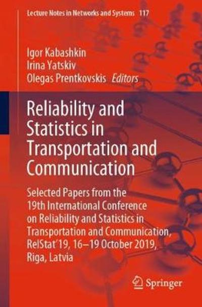 Reliability and Statistics in Transportation and Communication - Igor Kabashkin