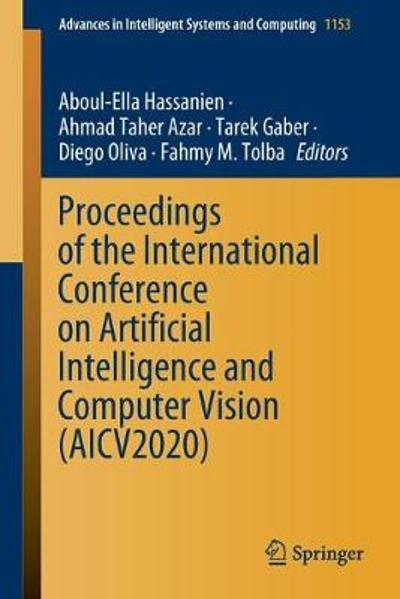 Proceedings of the International Conference on Artificial Intelligence and Computer Vision (AICV2020) - Aboul-Ella Hassanien