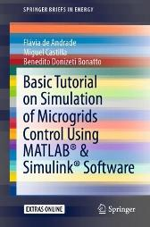 Basic Tutorial on Simulation of Microgrids Control Using MATLAB (R) & Simulink (R) Software - Flavia de Andrade Miguel Castilla Benedito Donizeti Bonatto