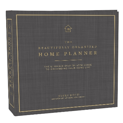 The Beautifully Organized Home Planner - Nikki Boyd