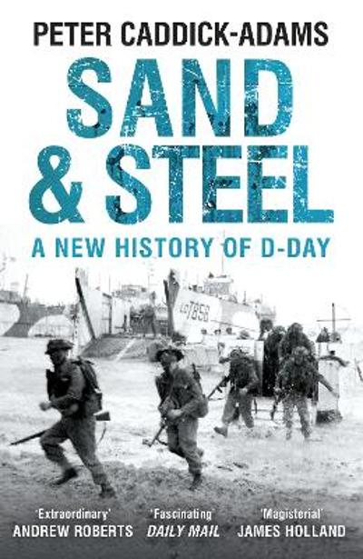 Sand and Steel - Peter Caddick-Adams