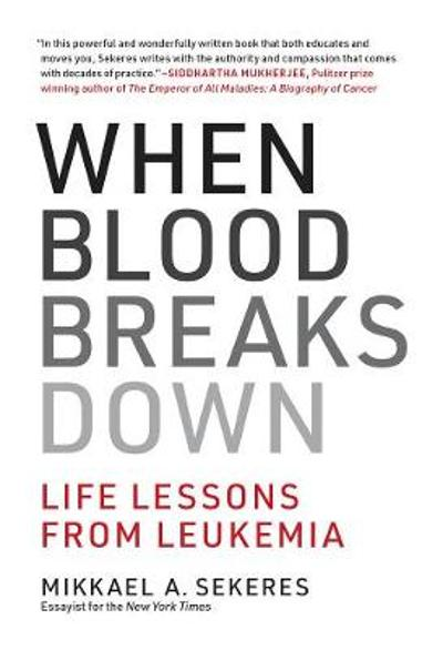 When Blood Breaks Down - Mikkael A. Sekeres