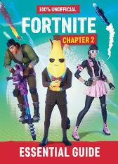 Fortnite: Essential Guide to Chapter 2 - Egmont Publishing UK Daniel Lipscombe
