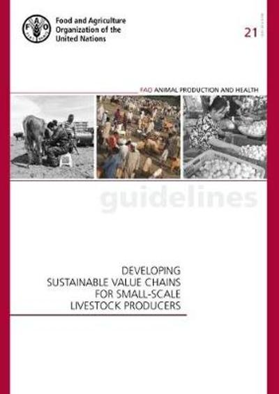 Developing sustainable value chains for small-scale livestock producers - Food and Agriculture Organization