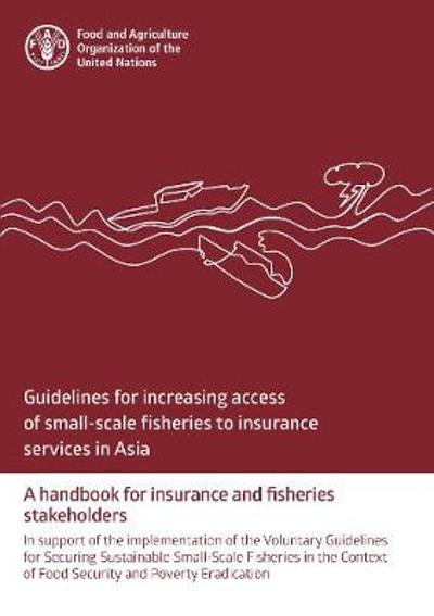 Guidelines for increasing access of small-scale fisheries to insurance services in Asia - Food and Agriculture Organization