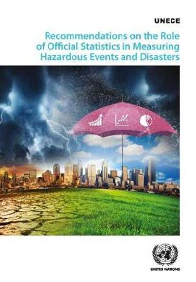 Recommendations on measuring hazardous events and disasters - United Nations: Economic Commission for Europe
