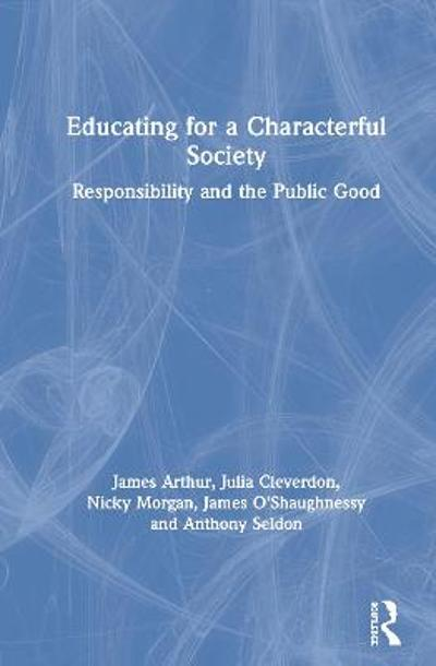 Educating for a Characterful Society - James Arthur