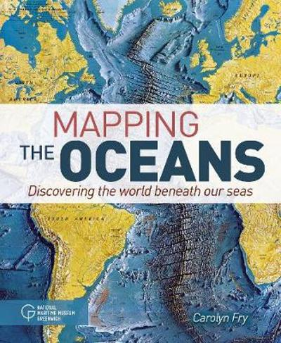 Mapping the Oceans - Carolyn Fry