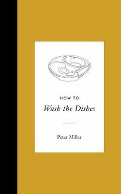 How to Wash the Dishes - Peter Miller