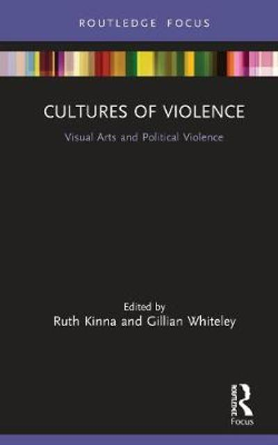 Cultures of Violence - Ruth Kinna