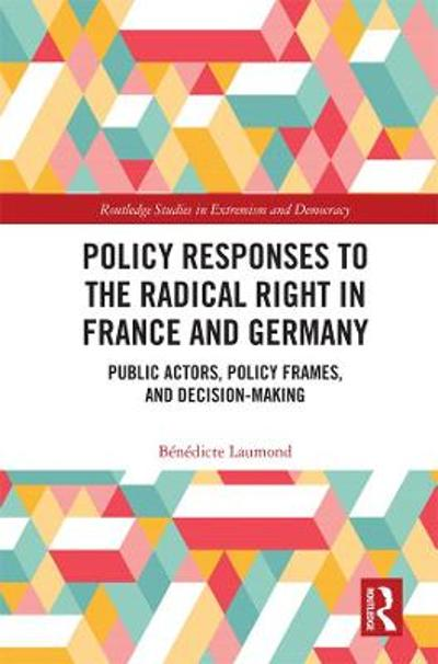Policy Responses to the Radical Right in France and Germany - Benedicte Laumond