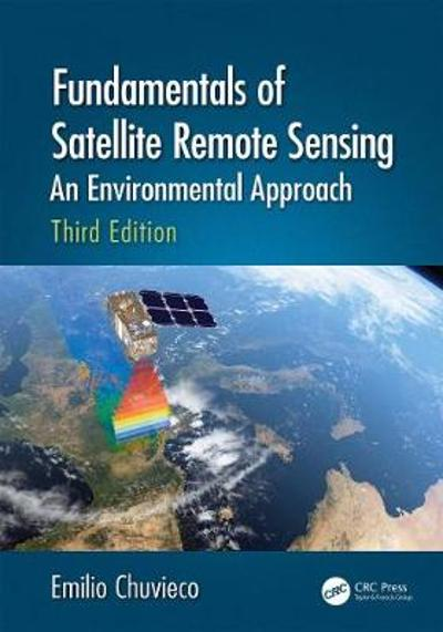 Fundamentals of Satellite Remote Sensing - Emilio Chuvieco