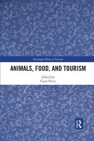 Animals, Food, and Tourism - Carol Kline