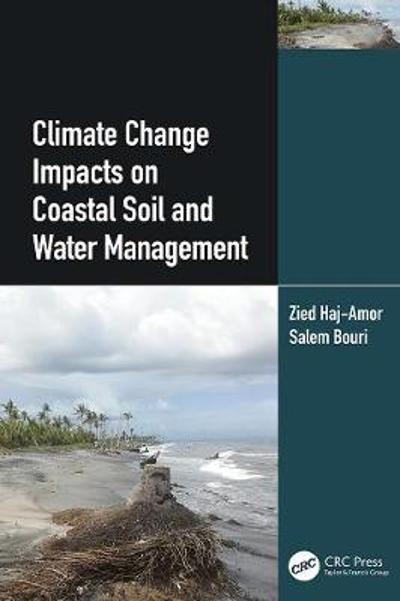 Climate Change Impacts on Coastal Soil and Water Management - Zied Haj-Amor