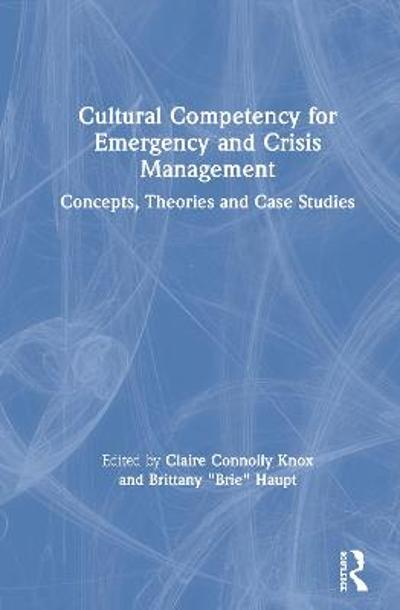 Cultural Competency for Emergency and Crisis Management - Claire Connolly Knox