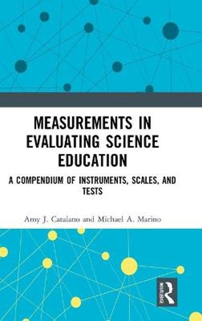 Measurements in Evaluating Science Education - Amy J. Catalano