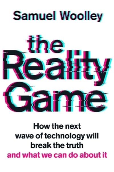 The Reality Game - Samuel Woolley