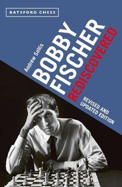 Revised and U Bobby Fischer Rediscovered - Andrew Soltis