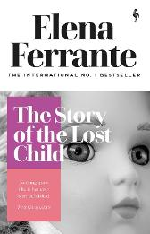 The Story of the Lost Child - Elena Ferrante Ann Goldstein