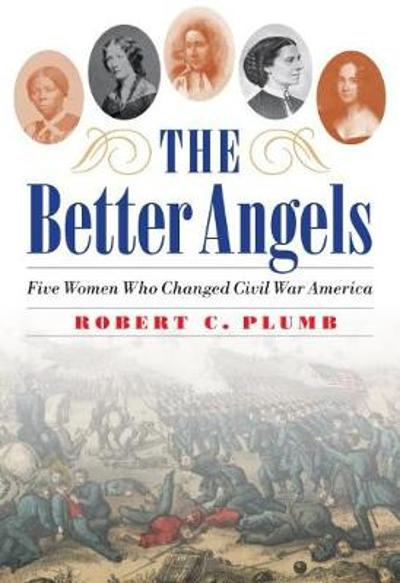 The Better Angels - Robert C. Plumb