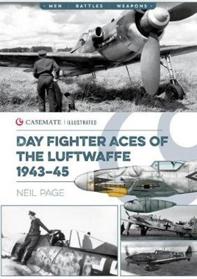 Day Fighter Aces of the Luftwaffe 1943-45 - Neil Page