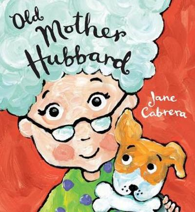 Old Mother Hubbard - Jane Cabrera