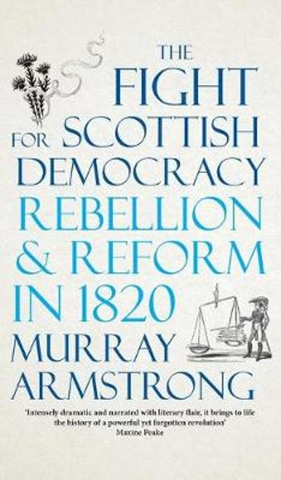 The Fight for Scottish Democracy - Murray Armstrong