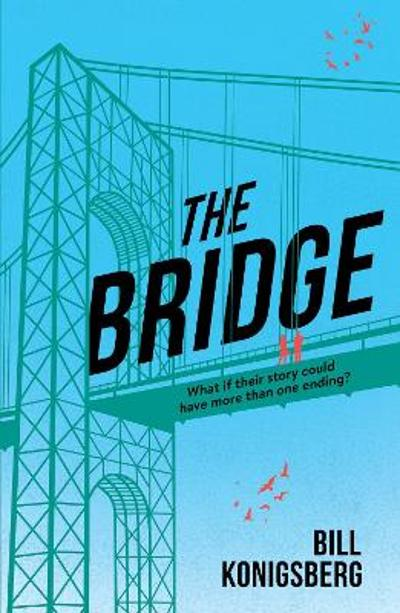 The Bridge - Bill Konigsberg